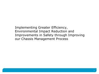 Implementing Greater Efficiency,  Environmental Impact Reduction and Improvements in Safety through Improving our Chassi