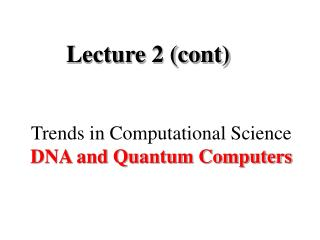 Trends in Computational Science DNA and Quantum Computers