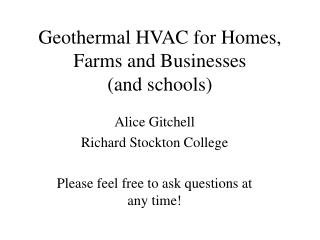 Geothermal HVAC for Homes, Farms and Businesses and schools