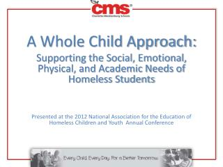 A Whole Child Approach: Supporting the Social, Emotional, Physical, and Academic Needs of Homeless Students     Presente
