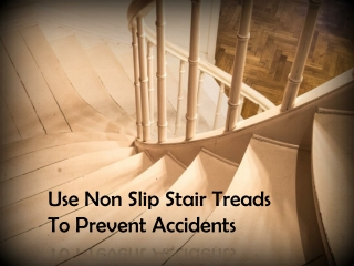 Use Non Slip Stair Treads To Prevent Accidents