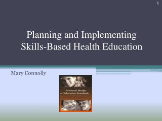 Planning and Implementing  Skills-Based Health Education