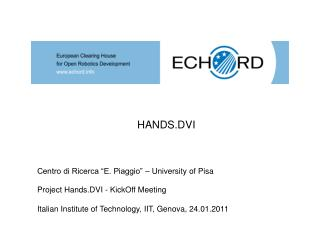 Project Hands.DVI - KickOff Meeting  Italian Institute of Technology, IIT, Genova, 24.01.2011