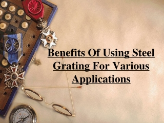 Benefits Of Using Steel Grating For Various Applications
