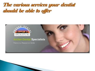 The various services your dentist should be able to offer