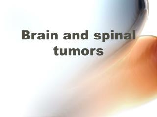 Brain and spinal tumors