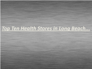 Health and vitamin supplement stores in long beach, CA - 908