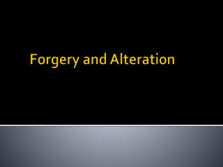 Forgery and Alteration