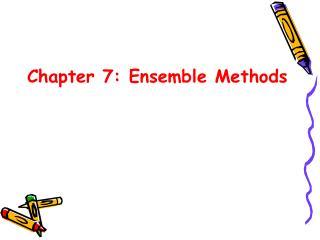 Chapter 7: Ensemble Methods