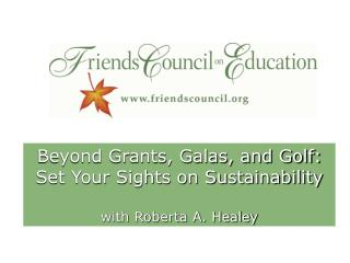 Beyond Grants, Galas, and Golf: Set Your Sights on Sustainability  with Roberta A. Healey