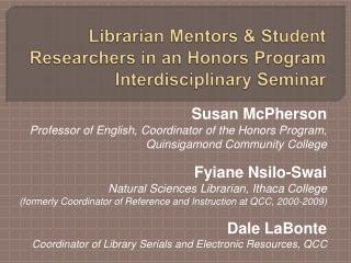 Librarian Mentors  Student Researchers in an Honors Program Interdisciplinary Seminar