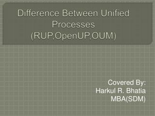 Difference Between Unified Processes RUP,OpenUP,OUM