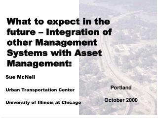 What to expect in the future   Integration of other Management Systems with Asset Management: