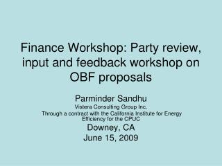 Finance Workshop: Party review, input and feedback workshop on OBF proposals