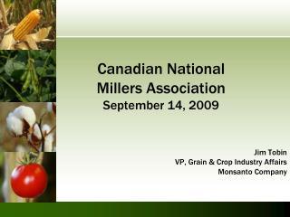 Canadian National Millers Association September 14, 2009