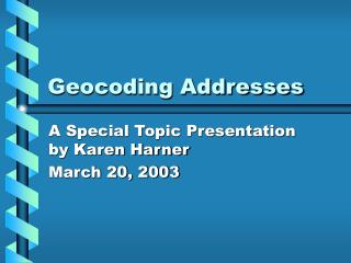 Geocoding Addresses