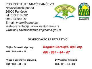 PDS INSTITUT TAMI  PANCEVO Novoseljanski put 33 26000 Pancevo tel. 013