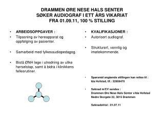 DRAMMEN  RE NESE HALS SENTER  S KER AUDIOGRAF I ETT  RS VIKARIAT FRA 01.09.11, 100  STILLING
