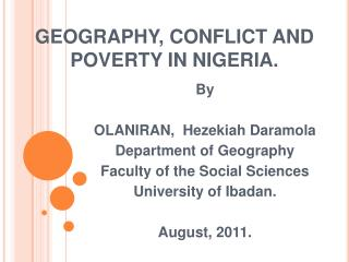 GEOGRAPHY, CONFLICT AND POVERTY IN NIGERIA.