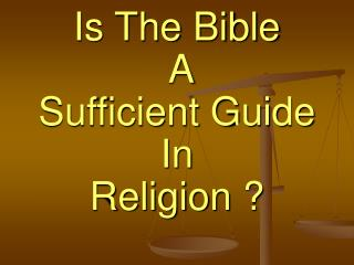 Is The Bible  A Sufficient Guide  In  Religion