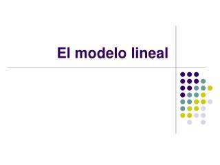 El modelo lineal