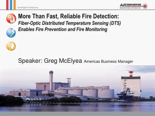 More Than Fast, Reliable Fire Detection:  Fiber-Optic Distributed Temperature Sensing DTS  Enables Fire Prevention and F