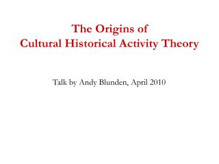 The Origins of Cultural Historical Activity Theory