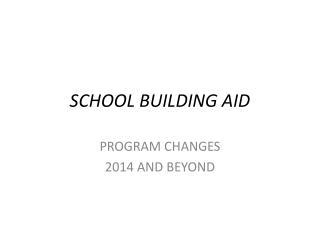 SCHOOL BUILDING AID