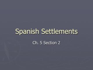 Spanish Settlements