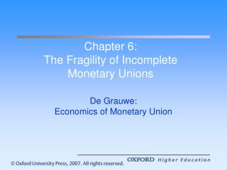 Chapter 6: The Fragility of Incomplete Monetary Unions