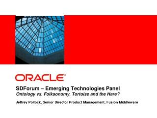 SDForum   Emerging Technologies Panel Ontology vs. Folksonomy, Tortoise and the Hare