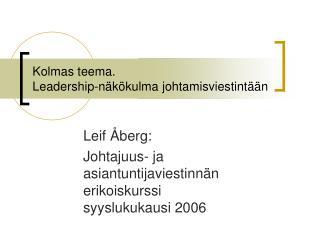 Kolmas teema. Leadership-n k kulma johtamisviestint  n