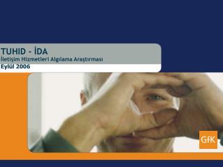 TUHID - IDA Iletisim Hizmetleri Algilama Arastirmasi Eyl l 2006