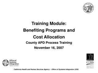 Training Module: Benefiting Programs and Cost Allocation County APD Process Training  November 16, 2007