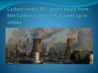 Carbon credit 20% profit boast from MH Carbon Limited that w