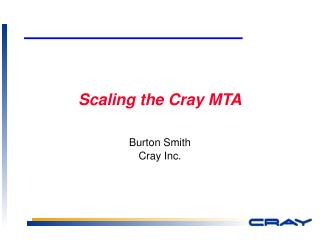 Scaling the Cray MTA