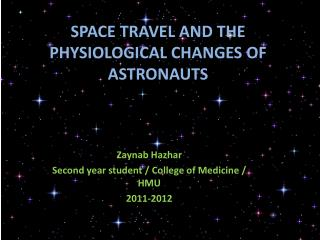 SPACE TRAVEL AND THE  PHYSIOLOGICAL CHANGES OF ASTRONAUTS