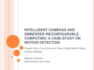 INTELLIGENT CAMERAS AND EMBEDDED RECONFIGURABLE COMPUTING: A CASE-STUDY ON MOTION DETECTION