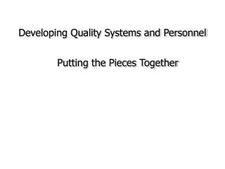 Developing Quality Systems and Personnel