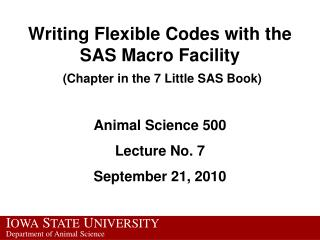 Writing Flexible Codes with the SAS Macro Facility  Chapter in the 7 Little SAS Book