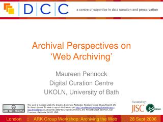 Archival Perspectives on   Web Archiving