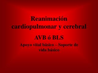 Reanimaci n cardiopulmonar y cerebral
