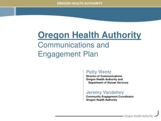 Oregon Health Authority  Communications and Engagement Plan