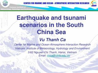 Earthquake and tsunami scenarios in the South China Sea