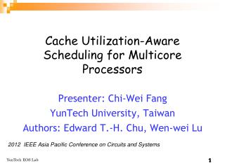 Cache Utilization-Aware Scheduling for Multicore Processors