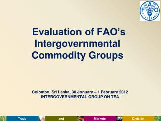 Colombo, Sri Lanka, 30 January   1 February 2012 INTERGOVERNMENTAL GROUP ON TEA