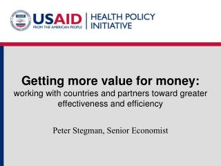 Getting more value for money: working with countries and partners toward greater effectiveness and efficiency