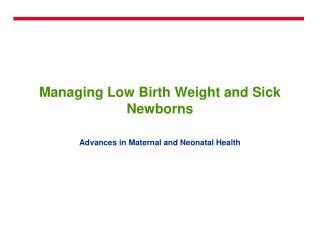 Managing Low Birth Weight and Sick Newborns
