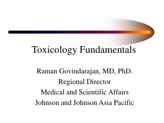 Raman Govindarajan, MD, PhD. Regional Director  Medical and Scientific Affairs Johnson and Johnson Asia Pacific