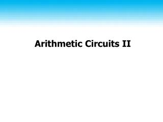 Arithmetic Circuits II